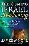 The Coming Israel Awakening: Gazing into the Future of the Jewish People and the