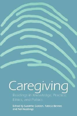 Caregiving: Readings in Knowledge, Practice, Ethics, and Politics (Studies in He