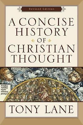 Concise History of Christian Thought, A, Tony Lane, Good Book