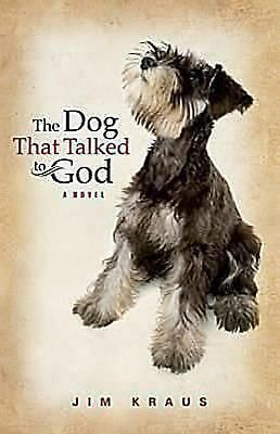 The Dog That Talked to God, Jim Kraus, Good Book