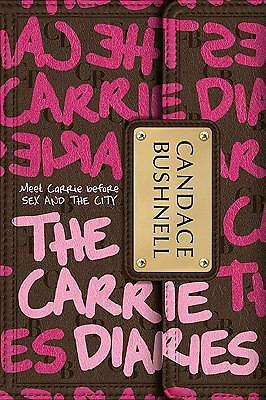 The Carrie Diaries by Candace Bushnell (2010, Hardcover) BRAND NEW -