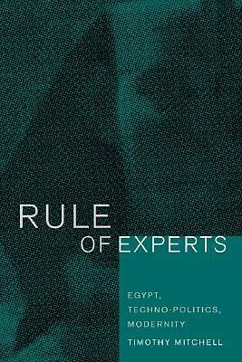 Rule of Experts: Egypt, Techno-Politics, Modernity, Good Books