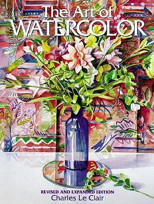The Art of Watercolor, LeClair, Charles, Good Book