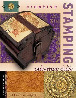 Creative Stamping in Polymer Clay, McGuire, Barbara, Good Book