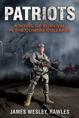 Patriots: A Novel of Survival in the Coming Collapse by James Wesley Rawles