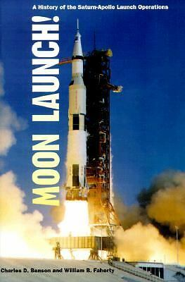 Moon Launch! (The NASA History Series), Faherty, William B., Benson, Charles D.,