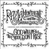 God Willin' & The Creek Don't Rise, Ray Lamontagne & The Pariah Dogs, Good