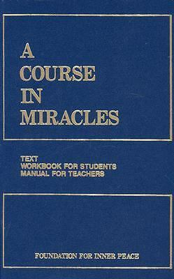 A Course in Miracles, Combined Volume: Text, Workbook for Students, Manual for