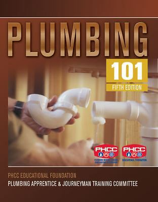 Plumbing 101 by PHCC Educational Foundation
