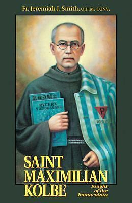 Saint Maximilian Kolbe: The Knight of the Immaculate, , Good Book