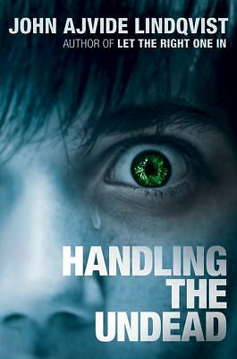 Handling the Undead by John Ajvide Lindqvist (2010,HC) NEVER EVEN TURNED A PAGE