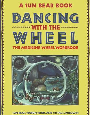 Dancing with the Wheel: The Medicine Wheel Workbook, Good Books