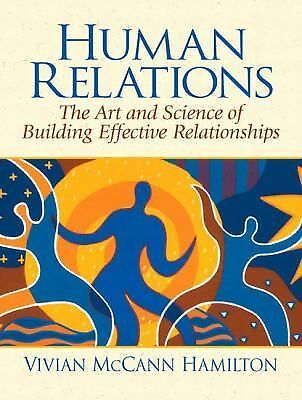 Human Relations: The Art and Science of Building Effective Relationships, Good B