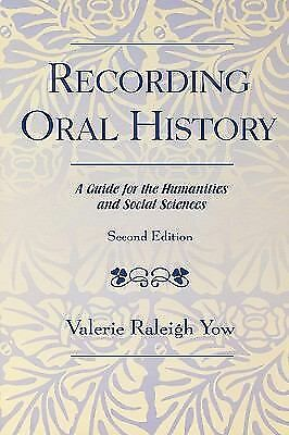 Recording Oral History, Second Edition: A Guide for the Humanities and Social Sc