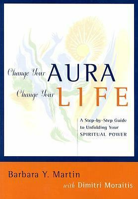 Change Your Aura, Change Your Life: A Step-by-Step Guide to Unfolding Your Spiri