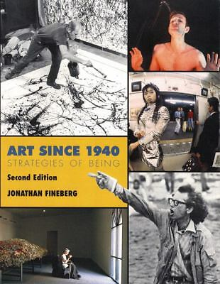 Art Since 1940: Strategies of Being, 2nd Edition, Fineberg, Jonathan, Good Book