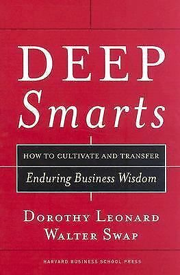 Deep Smarts: How to Cultivate and Transfer Enduring Business Wisdom, Good Books