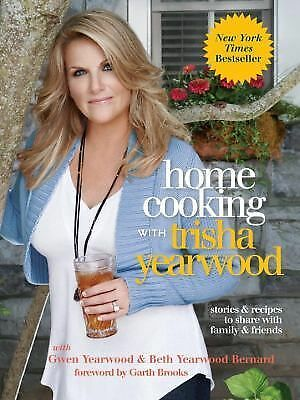 Home Cooking with Trisha Yearwood: Stories and Recipes to Share with Family and