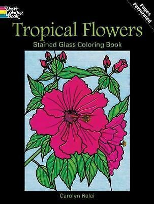 Tropical Flowers Stained Glass Coloring Book (Dover Nature Stained Glass Colori