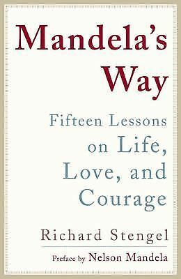 Mandela's Way : Lessons on Life, Love, and Courage by Richard Stengel (2010,...