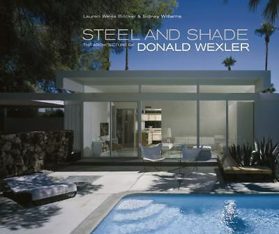 Steel and Shade: The Architecture of Donald Wexler, Good Books