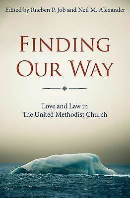 Finding Our Way : Love and Law in the United Methodist Church by Rueben P....