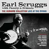 Earl Scruggs with Family & Friends: The Ultimate Collection - Live at the Ryman,