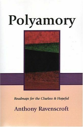 Polyamory: Roadmaps for the Clueless & Hopeful, Good Books