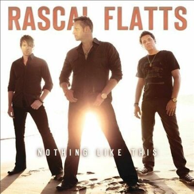 Nothing Like This, Rascal Flatts, Good