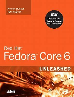 Red Hat Fedora Core 6 Unleashed by Andrew Hudson and Paul Hudson (2006,...