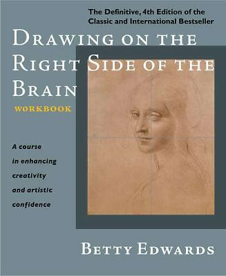 Drawing on the Right Side of the Brain Workbook: The Definitive, Updated 2nd Edi