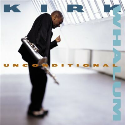 Unconditional, Whalum, Kirk, Good Import