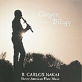 Canyon Trilogy: Native American Flute Music by R. Carlos Nakai