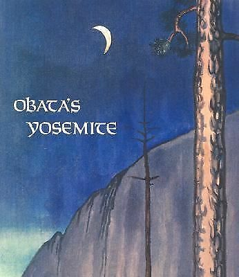 Obata's Yosemite: Art and Letters of Obata from His Trip to the High Sierra in 1