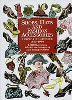 Shoes, Hats and Fashion Accessories: A Pictorial Archive, 1850-1940 (Dover Picto