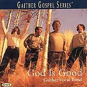 God Is Good, Gaither Vocal Band, New
