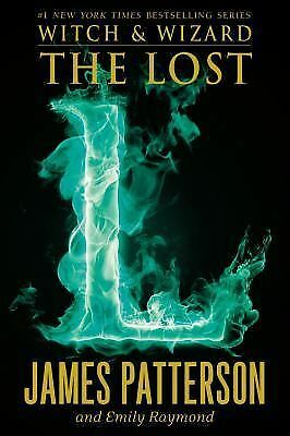 The Lost (Witch & Wizard) by Patterson, James, Raymond, Emily