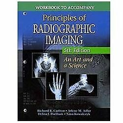 WORKBOOK: Principles of Radiographic Imaging: An Art and a Science, Good Books