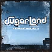 Twice the Speed of Life, Sugarland, New