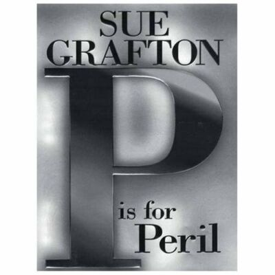 P is for Peril by Sue Grafton 2001 Hardcover 1st Edition Kinsey Millhone Mystery