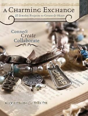 A Charming Exchange: 25 Jewelry Projects To Create & Share, Good Books