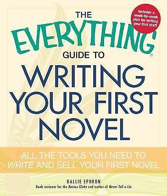 The Everything Guide to Writing Your First Novel: All the tools you need to writ
