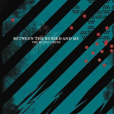 The Silent Circus, BETWEEN THE BURIED & ME, Good