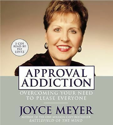 Approval Addiction: Overcoming Your Need to Please Everyone, Meyer, Joyce, New B