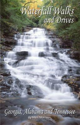 Waterfall Walks and Drives in Georgia, Alabama and Tennessee, Mark Morrison, Goo