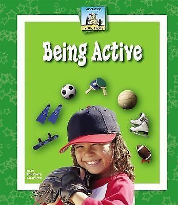 Healthy Habits Ser.: Being Active by Mary Elizabeth Salzmann