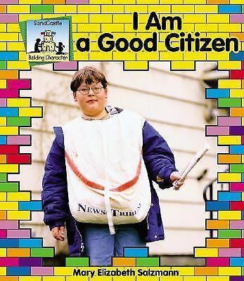 Building Character Ser.: I Am a Good Citizen by Mary Elizabeth Salzmann