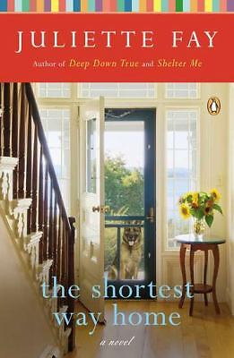 THE SHORTEST WAY HOME: A Novel by Juliette Fay (2012, PB) SIGNED BY AUTHOR NEW