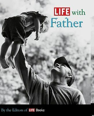 LIFE WITH FATHER by Life Magazine Editors (2009, HC))