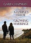 A Couple's Guide to a Growing Marriage, Gary D. Chapman, Good Book